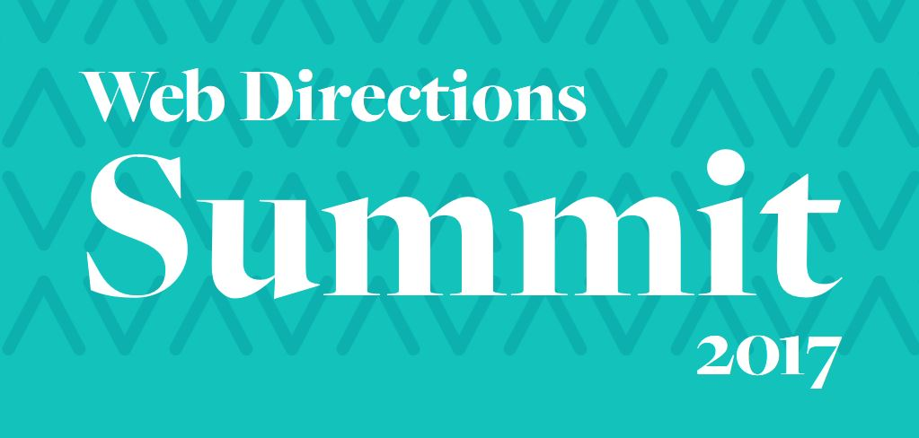 Web Directions Summit 2017